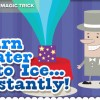 Turn Water to Ice… Instantly!